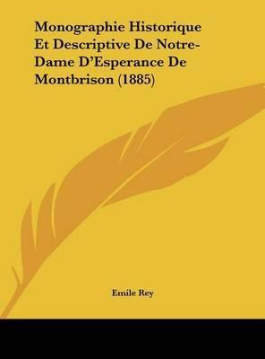 Monographie Historique Et Descriptive de Notre-Dame D'Esperance de Montbrison (1885) by Emile Rey