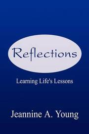 Reflections: Learning Life's Lessons by Jeannine A. Young image