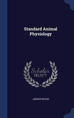 Standard Animal Physiology by Andrew Wilson image