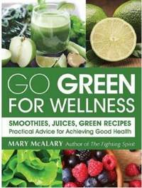 Go Green for Wellness by Mary McAlary