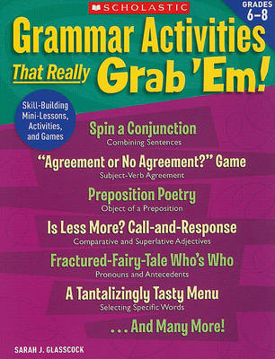 Grammar Activities That Really Grab 'Em!, Grades 6-8 by Sarah Glasscock image