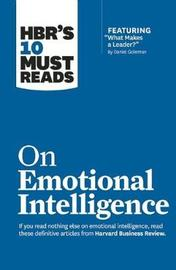 """HBR's 10 Must Reads on Emotional Intelligence (with featured article """"What Makes a Leader?"""" by Daniel Goleman)(HBR's 10 Must Reads) by Harvard Business Review"""