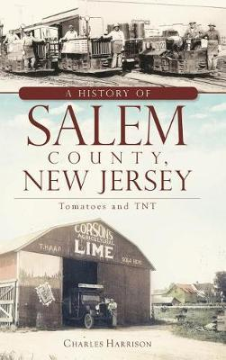 A History of Salem County, New Jersey by Charles Harrison