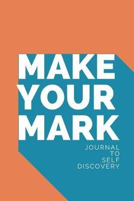 Make your Mark Journal To Self Discovery by Marinova Journals