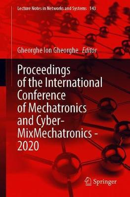 Proceedings of the International Conference of Mechatronics and Cyber- MixMechatronics - 2020