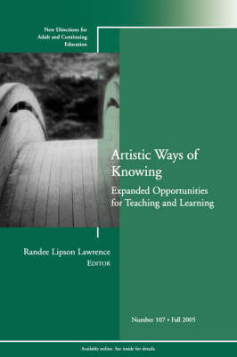 Artistic Ways of Knowing: Expanded Opportunities for Teaching and Learning by Adult and Continuing Education (Ace) image