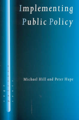 Implementing Public Policy: Governance in Theory and in Practice by Michael Hill image