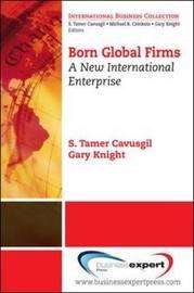 Born Global Firms by S.Tamer Cavusgil