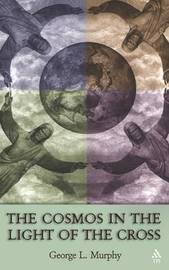 The Cosmos in the Light of the Cross by George Murphy image