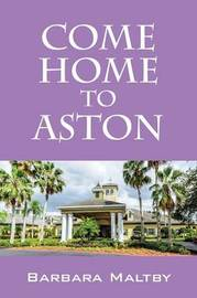 Come Home to Aston by Barbara Maltby