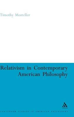 Relativism in Contemporary American Philosophy by Timothy Mosteller image