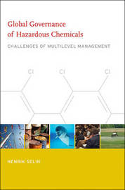 Global Governance of Hazardous Chemicals by Henrik Selin image