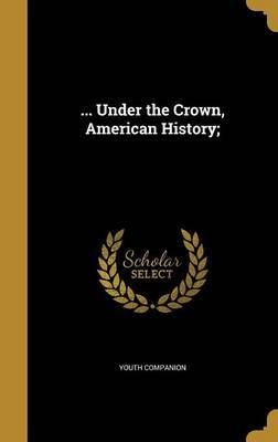 ... Under the Crown, American History; image