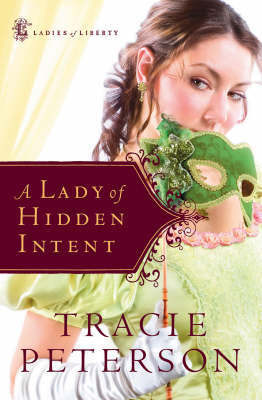 A Lady of Hidden Intent by Tracie Peterson image