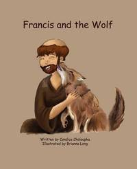 Francis and the Wolf by Candice Chaloupka
