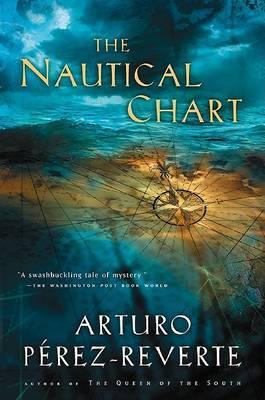 The Nautical Chart by Arturo Perez-Reverte