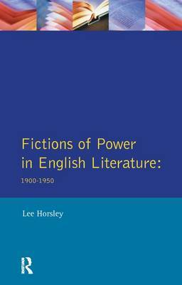 Fictions of Power in English Literature by Lee Horsley
