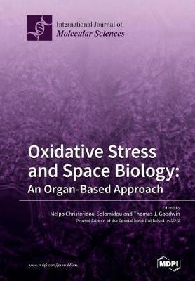 Oxidative Stress and Space Biology an Organ-Based Approach image