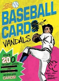 Baseball Card Vandals by Beau Abbott