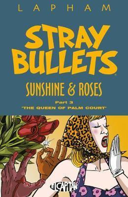 Stray Bullets: Sunshine & Roses Volume 3 by David Lapham image