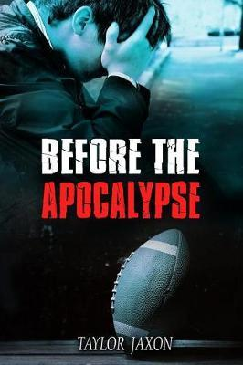 Before the Apocalypse by Taylor Jaxon