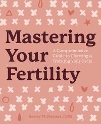 Mastering Your Fertility by Keeley McNamara image