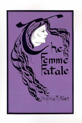 The Femme Fatale: Erotic Icon by Virginia M. Allen image