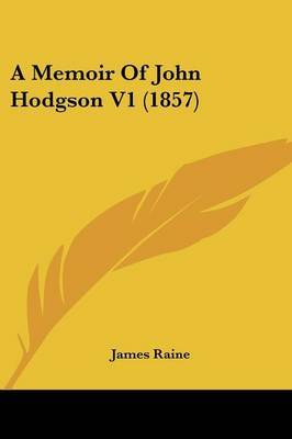 A Memoir Of John Hodgson V1 (1857) by James Raine image