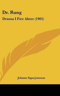 Dr. Rung: Drama I Fire Akter (1905) by Johann Sigurjonsson image