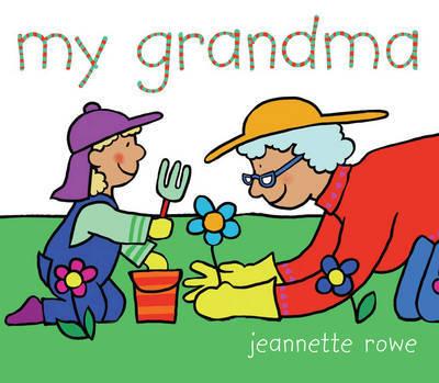 My Grandma by Jeanette Rowe