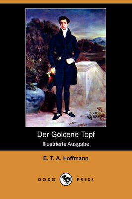 Der Goldene Topf (Illustrierte Ausgabe) (Dodo Press) by E.T.A. Hoffmann image
