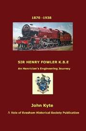 Sir Henry Fowler Kbe by John Kyte