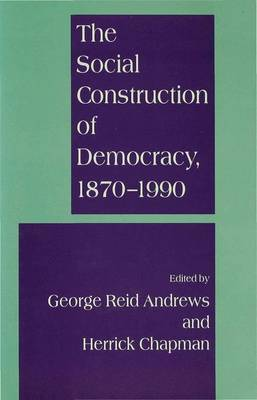 The Social Construction of Democracy, 1870-1990