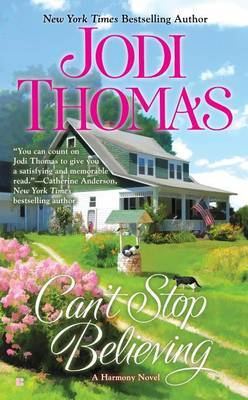 Can't Stop Believing by Jodi Thomas