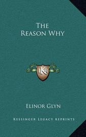 The Reason Why by Elinor Glyn