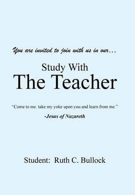 Study with the Teacher by Ruth C Bullock
