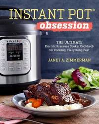 Instant Pot(r) Obsession by Janet A Zimmerman