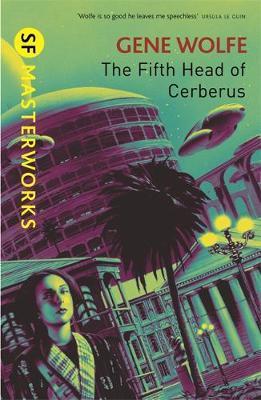 The Fifth Head of Cerberus (S.F. Masterworks) by Gene Wolfe