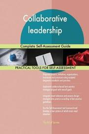 Collaborative Leadership Complete Self-Assessment Guide by Gerardus Blokdyk image