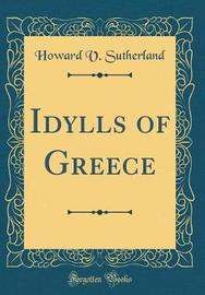 Idylls of Greece (Classic Reprint) by Howard V . Sutherland image
