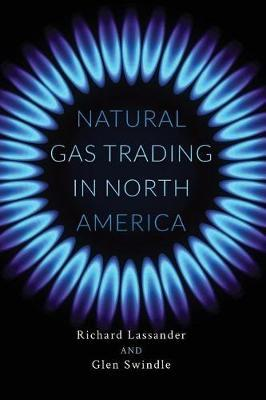 Natural Gas Trading in North America by Richard Lassander image