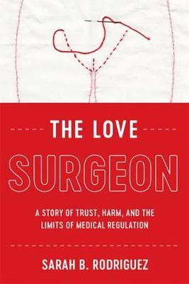 The Love Surgeon by Sarah B. Rodriguez