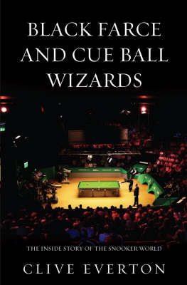 Black Farce and Cue Ball Wizards: The Inside Story of the Snooker World by Clive Everton image