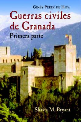 Guerras Civiles De Granada, Primera Parte: Primera parte by Gines, Perez de Hita image