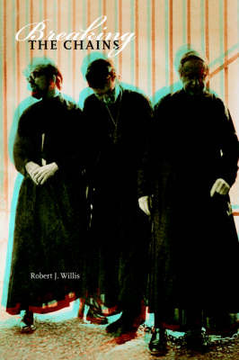Breaking the Chains: A Catholic Memoir by Robert J. Willis image