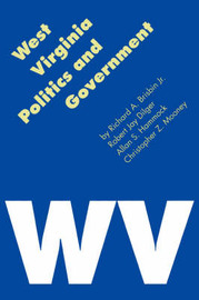 West Virginia Politics and Government by Richard A Brisbin image