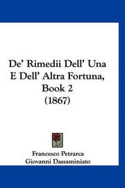de' Rimedii Dell' Una E Dell' Altra Fortuna, Book 2 (1867) by Francesco Petrarca