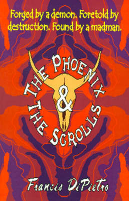 The Phoenix & the Scrolls by Francis DiPietro
