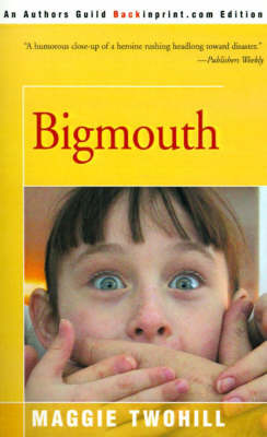 Bigmouth by Maggie Twohill
