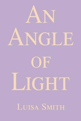 An Angle of Light by Luisa Smith